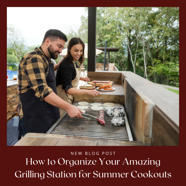 How to Organize Your Amazing Grilling Station for Summer Cookouts